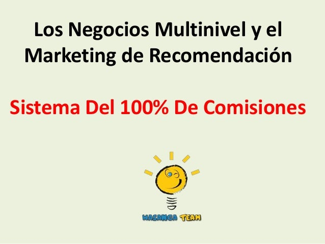 Los Negocios Multinivel y el Marketing de RecomendaciónSistema Del 100% De Comisiones