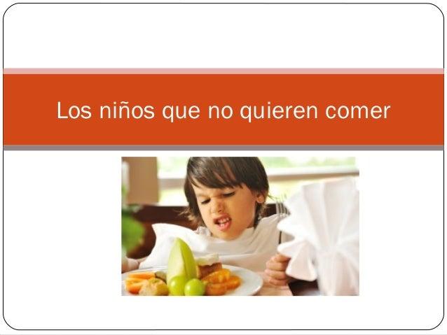 Los niños que no quieren comer