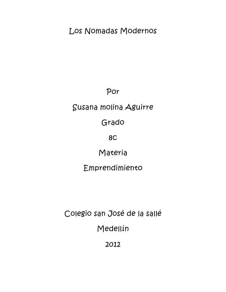 Los Nomadas Modernos            Por  Susana molina Aguirre          Grado            8c         Materia     Emprendimiento...