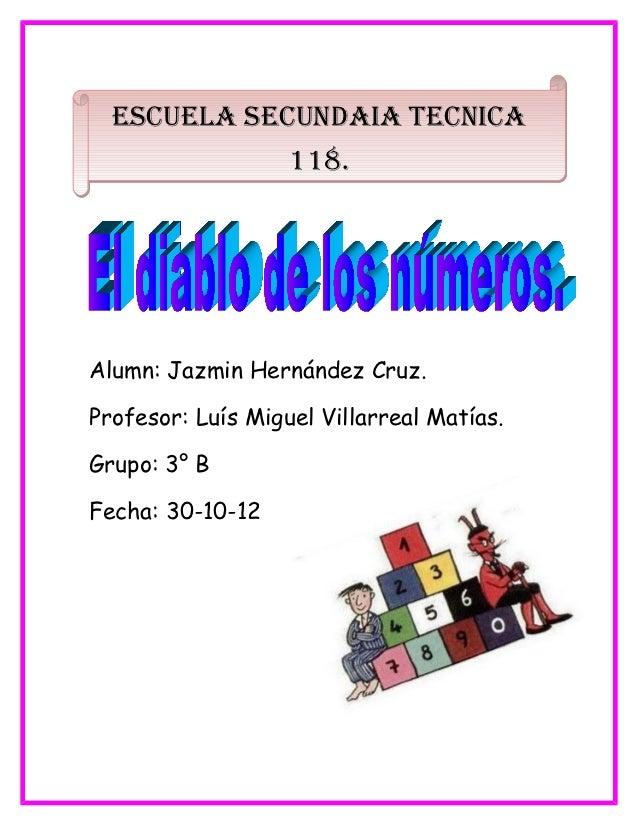 ESCUELA SECUNDAIA TECNICA             118.Alumn: Jazmin Hernández Cruz.Profesor: Luís Miguel Villarreal Matías.Grupo: 3° B...