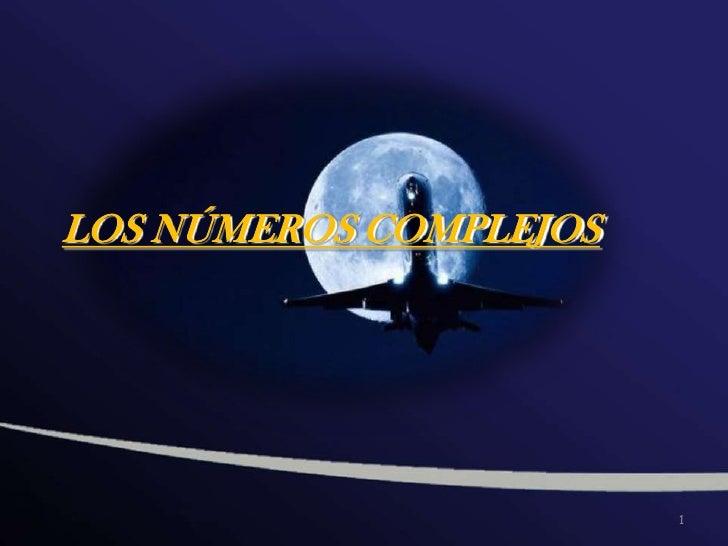 LOS NÚMEROS COMPLEJOS<br />1<br />