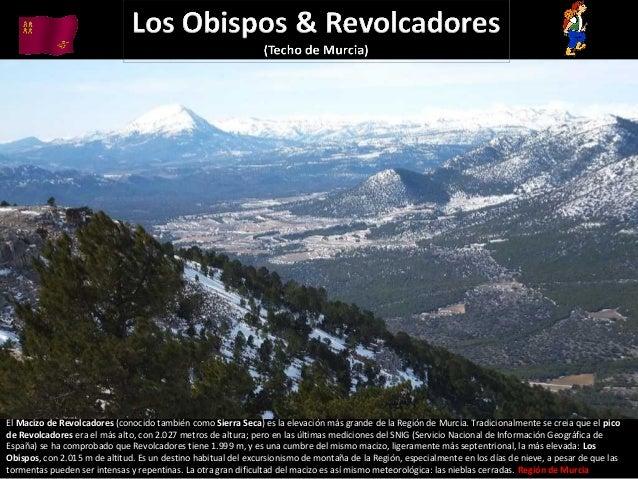 El Macizo de Revolcadores (conocido también como Sierra Seca) es la elevación más grande de la Región de Murcia. Tradicion...