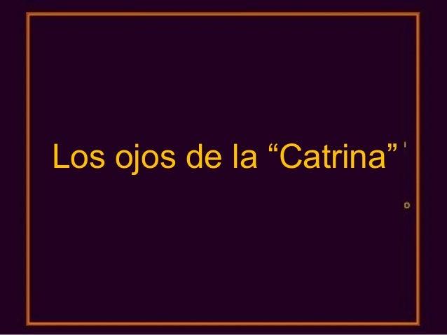 """Álbum de fotografíaspor AdminLos ojos de la """"Catrina"""""""
