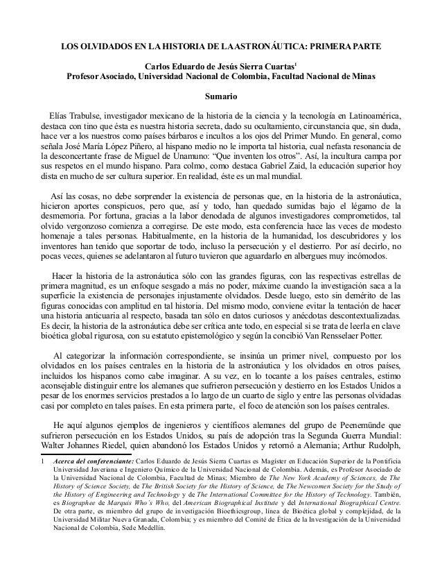 LOS OLVIDADOS EN LA HISTORIA DE LAASTRONÁUTICA: PRIMERA PARTE Carlos Eduardo de Jesús Sierra Cuartas1 Profesor Asociado, U...