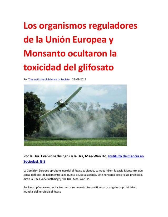 Los organismos reguladoresde la Unión Europea yMonsanto ocultaron latoxicidad del glifosatoPor The Institute of Science In...
