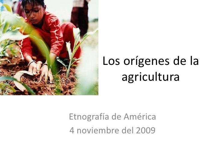 Los Orígenes de la Agricultura
