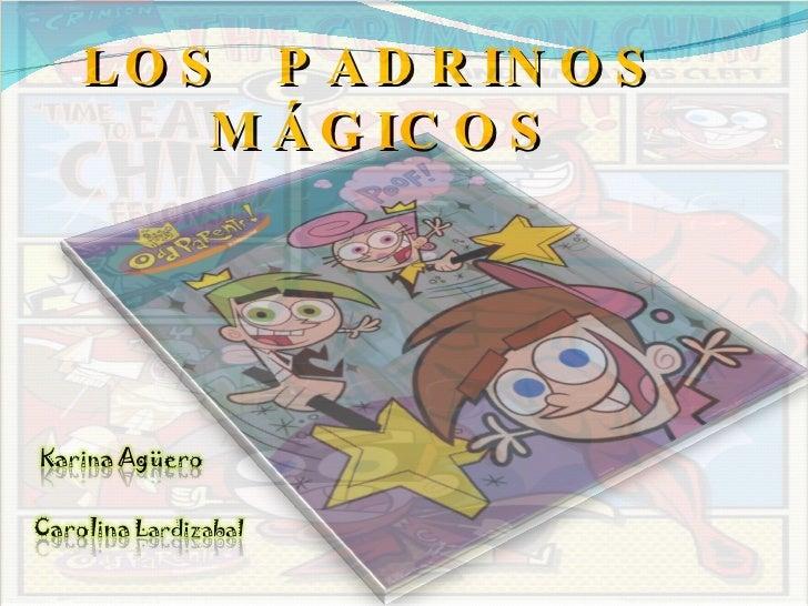 Los Padrinos Magicos.