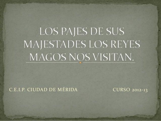 C.E.I.P. CIUDAD DE MÉRIDA   CURSO 2012-13