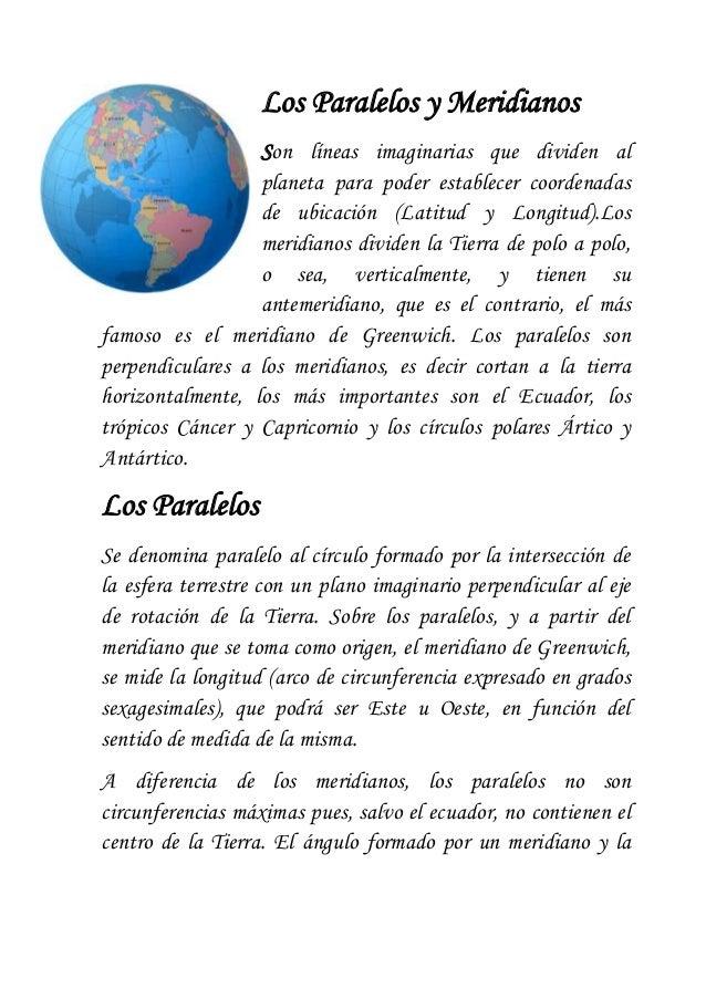 Los Paralelos y Meridianos Son líneas imaginarias que dividen al planeta para poder establecer coordenadas de ubicación (L...