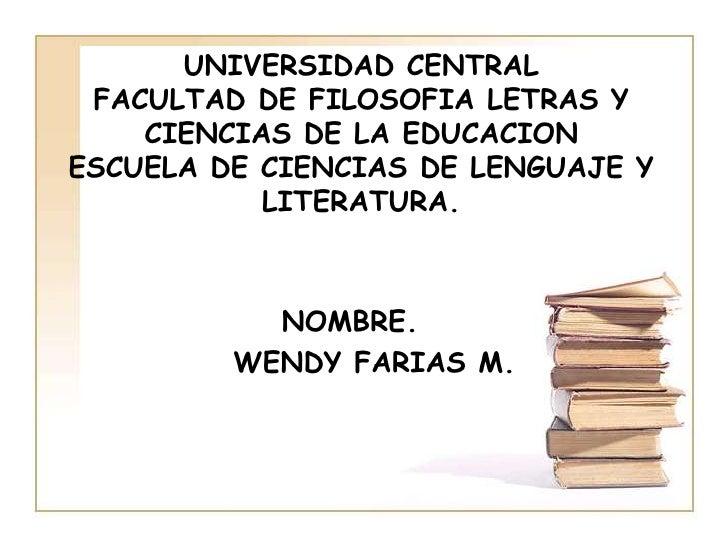 UNIVERSIDAD CENTRAL FACULTAD DE FILOSOFIA LETRAS Y    CIENCIAS DE LA EDUCACIONESCUELA DE CIENCIAS DE LENGUAJE Y           ...