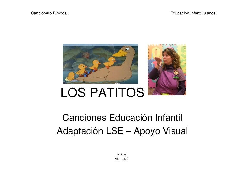 Cancionero Bimodal                   Educación Infantil 3 años              LOS PATITOS             Canciones Educación In...
