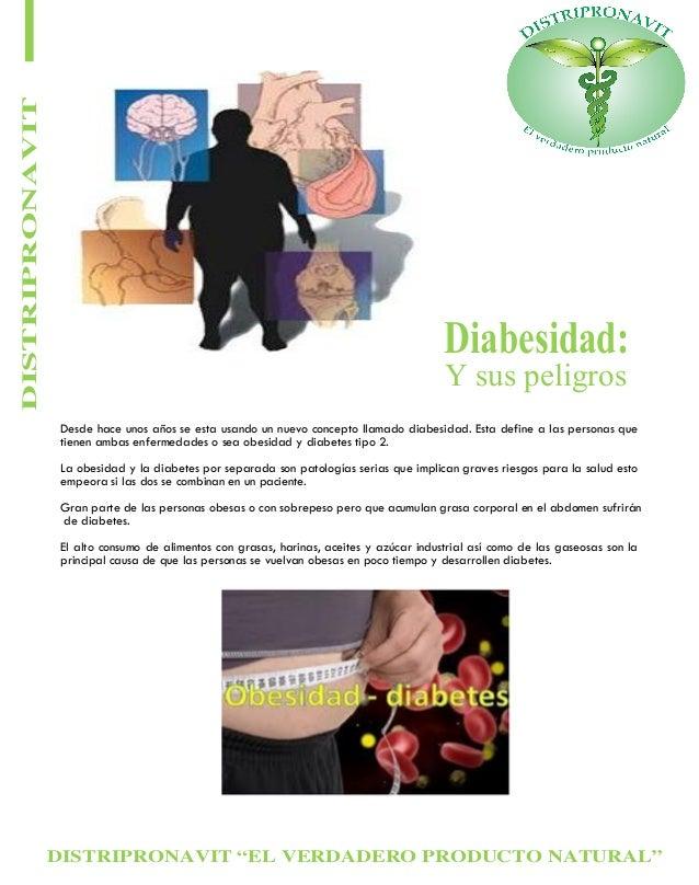 """DISTRIPRONAVIT """"EL VERDADERO PRODUCTO NATURAL"""" DISTRIPRONAVIT Diabesidad: Y sus peligros Desde hace unos años se esta usan..."""