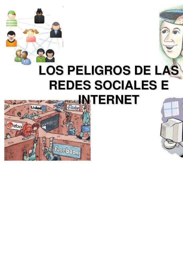 LOS PELIGROS DE LAS REDES SOCIALES E     INTERNET