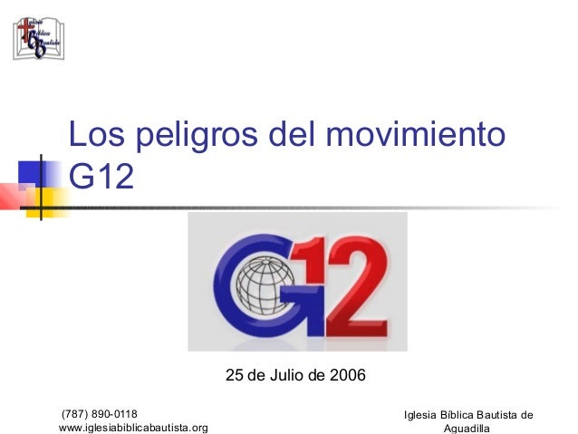 Los peligros del movimiento G12                                 25 de Julio de 2006(787) 890-0118                         ...