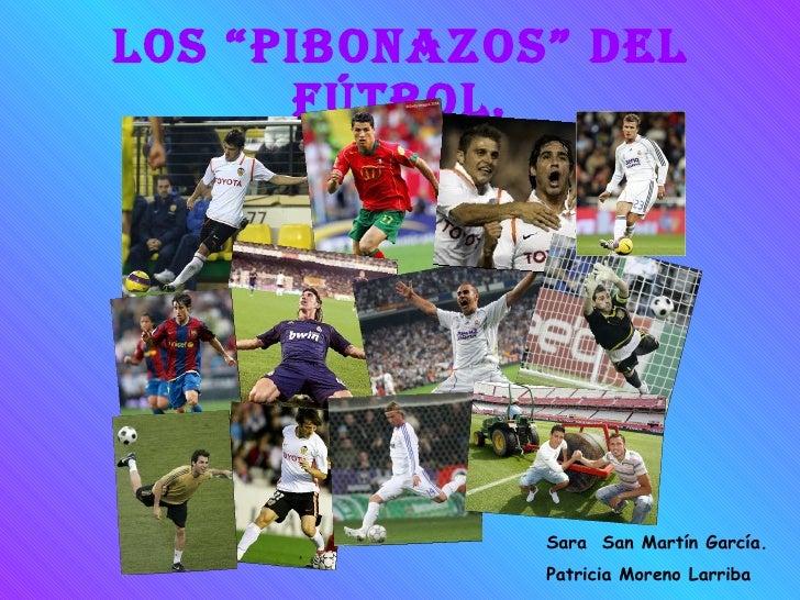 Los Pibonazos Del Futbol