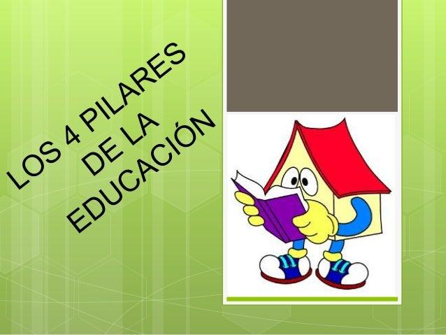 Los pilares de la educacion