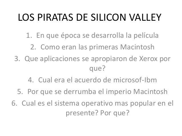 LOS PIRATAS DE SILICON VALLEY 1. En que época se desarrolla la película 2. Como eran las primeras Macintosh 3. Que aplicac...