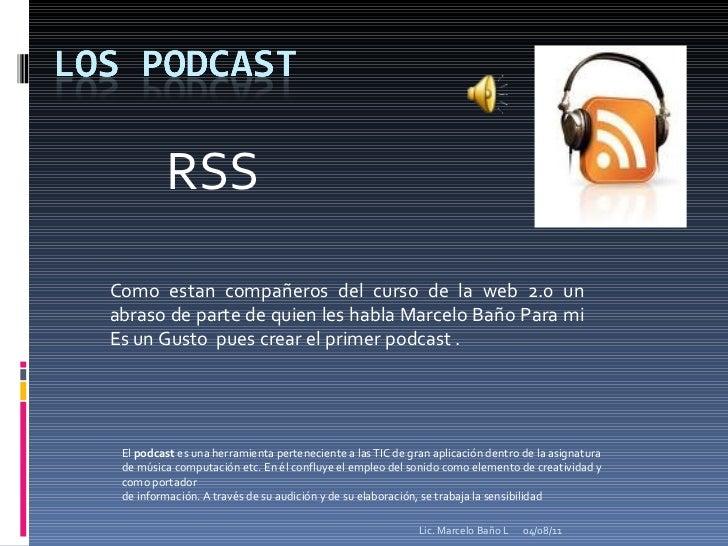El  podcast  es una herramienta perteneciente a las TIC de gran aplicación dentro de la asignatura  de música computación ...
