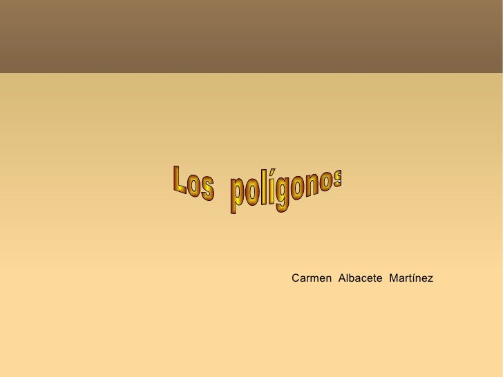 Los  polígonos Carmen  Albacete  Martínez