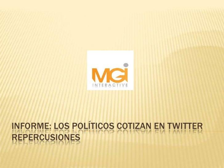 Informe: Los políticos cotizan en twitterRepercusiones<br />