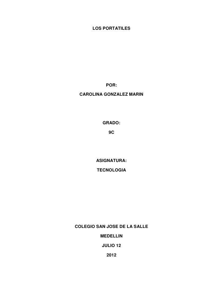 LOS PORTATILES           POR: CAROLINA GONZALEZ MARIN          GRADO:            9C        ASIGNATURA:        TECNOLOGIACO...