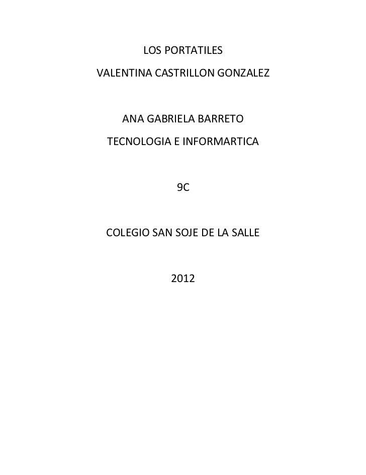 LOS PORTATILESVALENTINA CASTRILLON GONZALEZ    ANA GABRIELA BARRETO TECNOLOGIA E INFORMARTICA             9C COLEGIO SAN S...