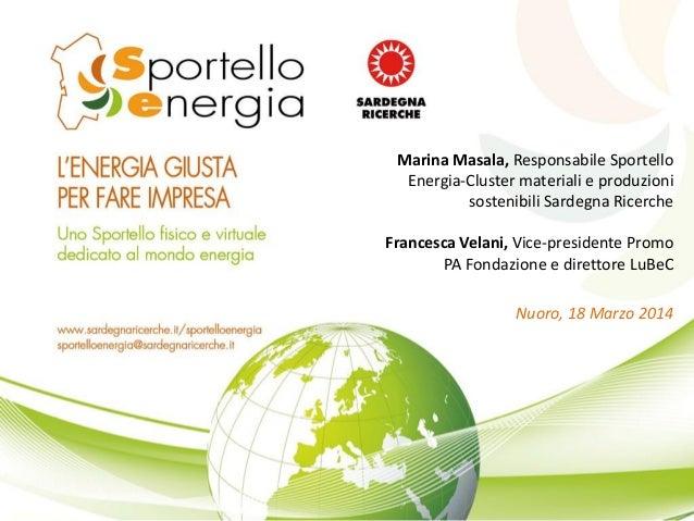 Marina Masala, Responsabile Sportello Energia-Cluster materiali e produzioni sostenibili Sardegna Ricerche Francesca Velan...