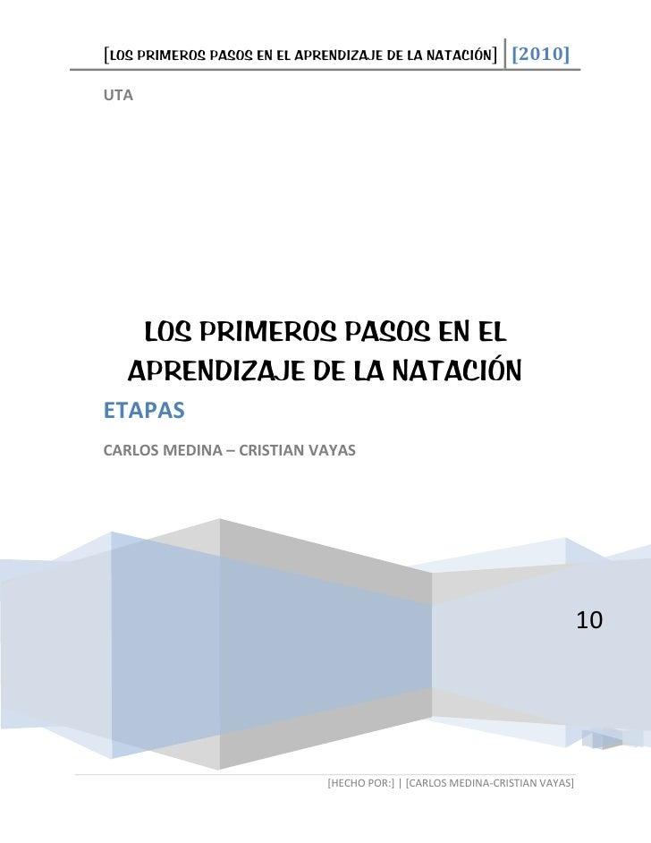 [LOS PRIMEROS PASOS EN EL APRENDIZAJE DE LA NATACIÓN] [2010]  UTA         LOS PRIMEROS PASOS EN EL    APRENDIZAJE DE LA NA...