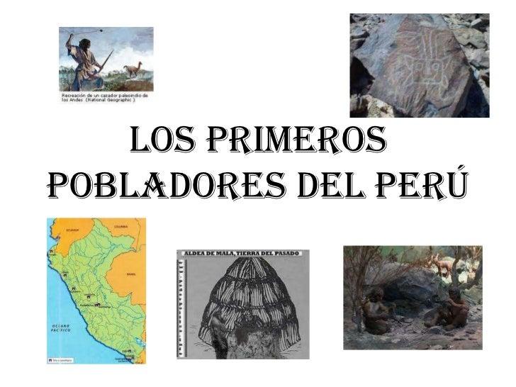 Los primerospobladores del perú