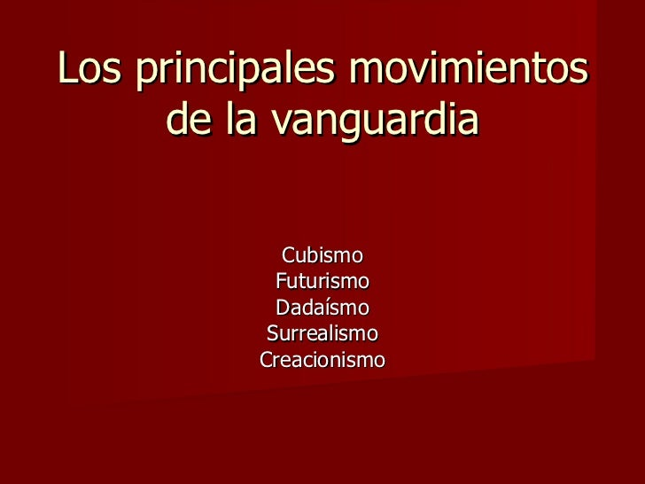 Los principales movimientos de la vanguardia for Tipos de vanguardias
