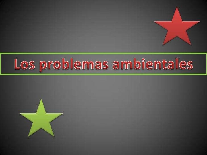 Los problemas ambientales<br />