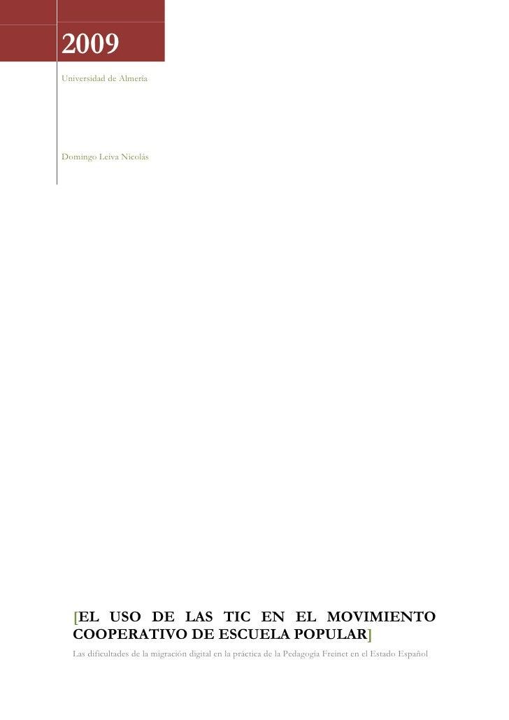 2009 Universidad de Almería     Domingo Leiva Nicolás       [EL USO DE LAS TIC EN EL MOVIMIENTO   COOPERATIVO DE ESCUELA P...