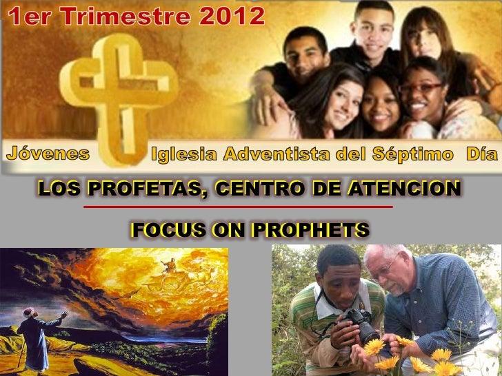 LOS PROFETAS, CENTRO DE ATENCION      FOCUS ON PROPHETS      FOCUS ON PROPHETS
