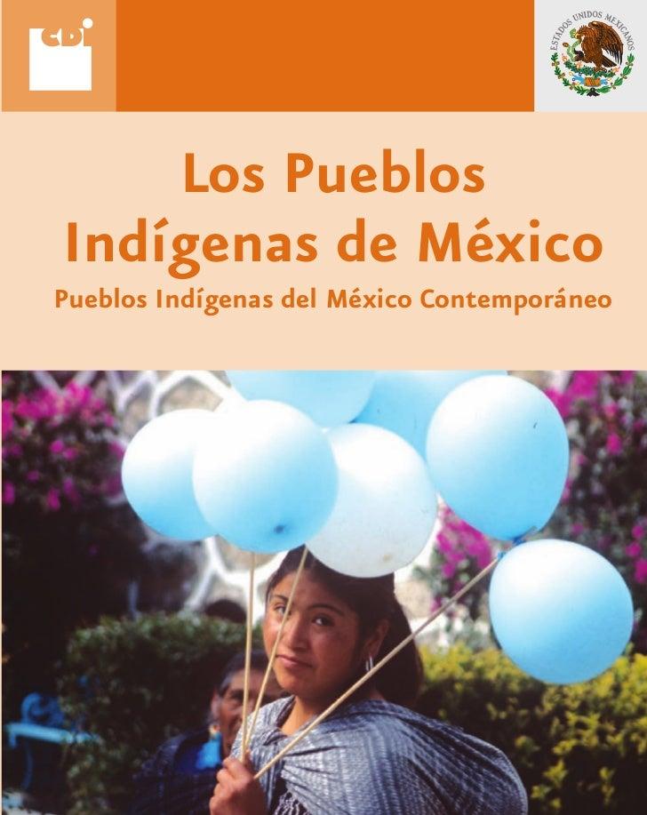 Los Pueblos Indígenas de México Pueblos Indígenas del México Contemporáneo