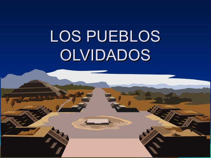 LOS PUEBLOS OLVIDADOS