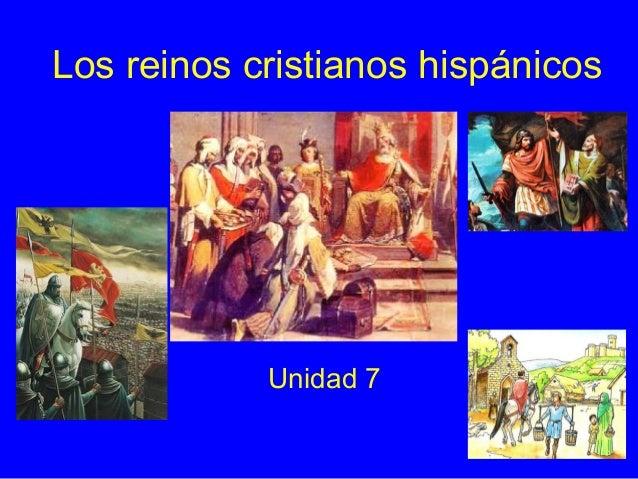 Los Reinos Cristianos Hispanicos Unidad 7 Los Reinos Cristianos