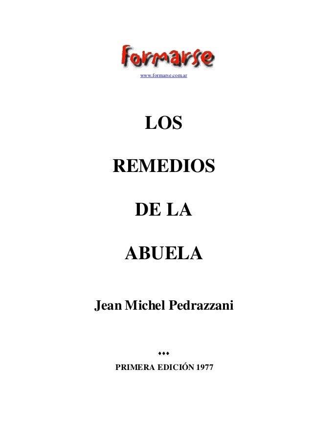 www.formarse.com.ar  LOS REMEDIOS DE LA ABUELA Jean Michel Pedrazzani    PRIMERA EDICIÓN 1977