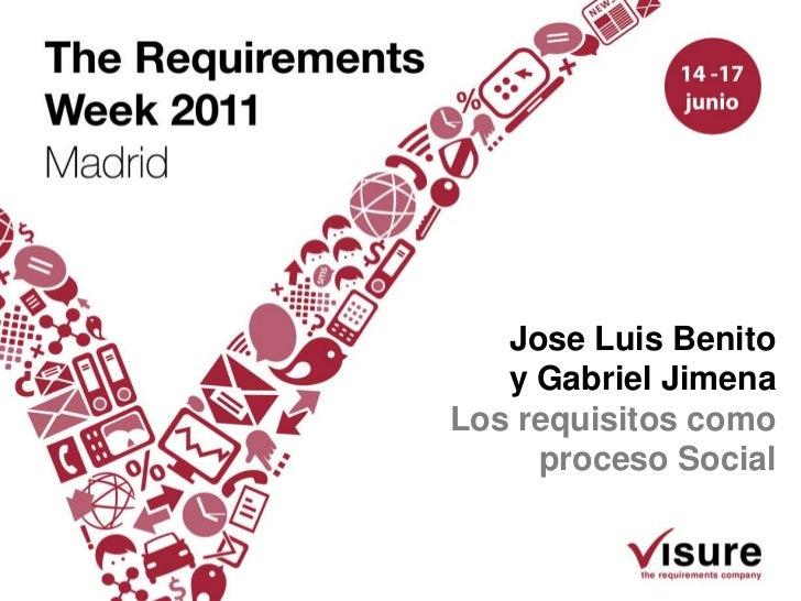 Jose Luis Benito   y Gabriel JimenaLos requisitos como     proceso Social