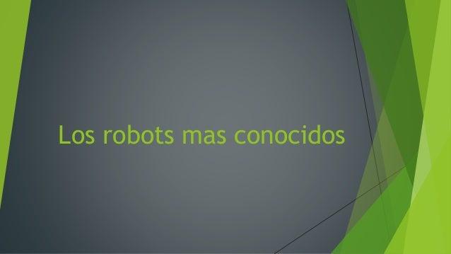 Los robots mas conocidos