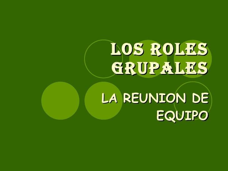 LOS ROLES GRUPALES LA REUNION DE EQUIPO