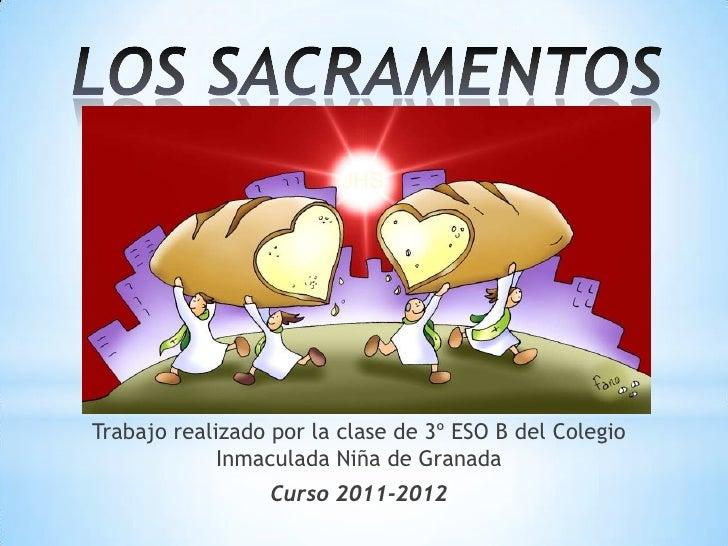 Trabajo realizado por la clase de 3º ESO B del Colegio             Inmaculada Niña de Granada                  Curso 2011-...