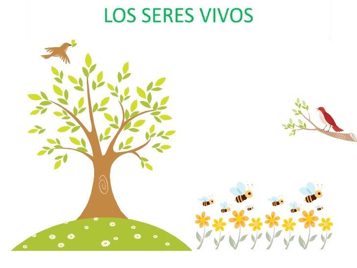 LOS SERES VIVOS<br />