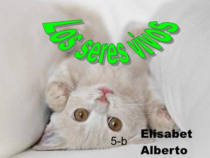 Elisabet Alberto 5-b Los seres vivos