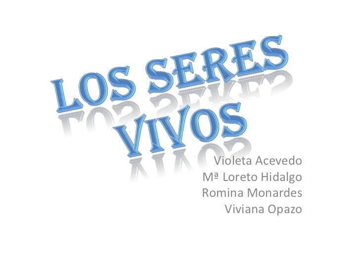 Violeta AcevedoMª Loreto HidalgoRomina Monardes    Viviana Opazo