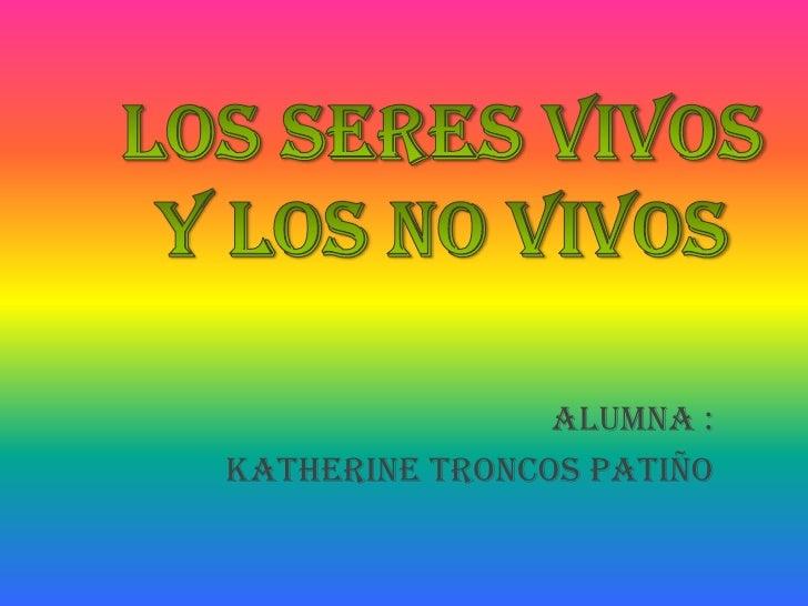 Alumna :Katherine troncos Patiño