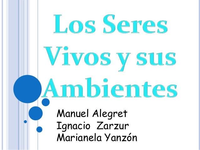Manuel AlegretIgnacio ZarzurMarianela Yanzón