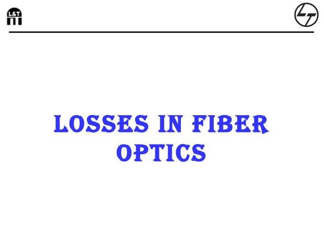 Losses in Fiber optics