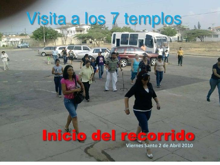 Visita a los 7 templos<br />Inicio del recorrido<br />Viernes Santo 2 de Abril 2010<br />