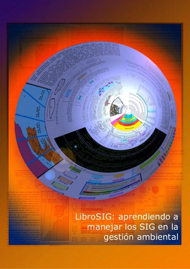LibroSIG: Aprendiendo a manejar los SIG en la gestión ambiental