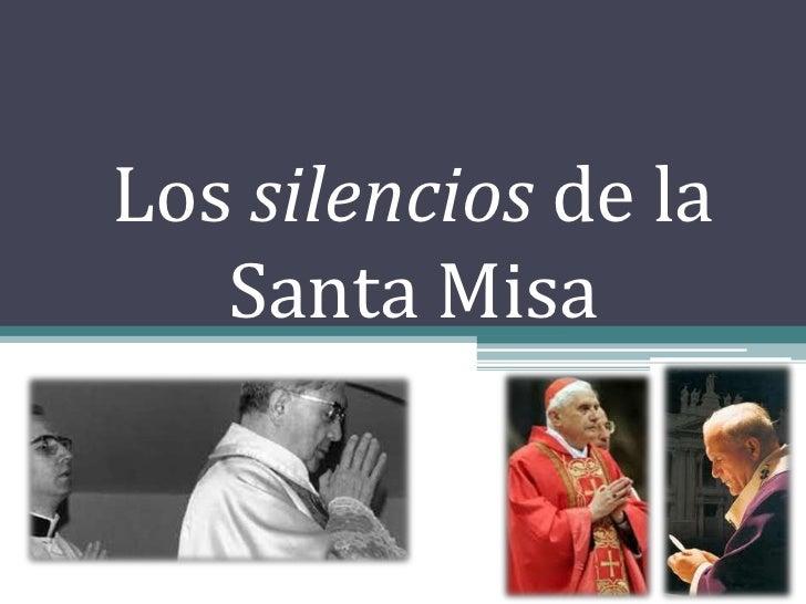Los silencios de la   Santa Misa